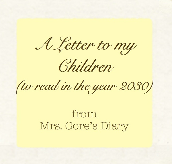 A Letter To My Children (to read in the year 2030) |
